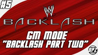 "Smackdown vs RAW 2007 GM Mode: #05 ""Backlash Part Two"""