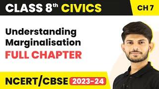 Understanding Marginalisation Full Chapter Class 8 Civics | CBSE Class 8 Civics Chapter 7