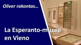 Mi vizitis la Esperanto-muzeon en Vieno | Esperanto vlog