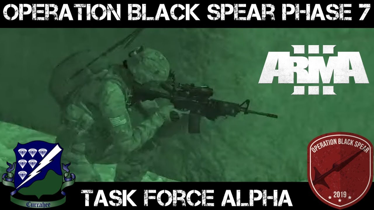 ArmA 3 Gameplay - Op Black Spear Phase 7 - TF Alpha