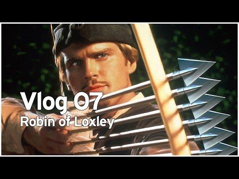 Vlog 07 | Robin of Loxley