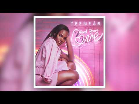 Teenear - Need Your Love