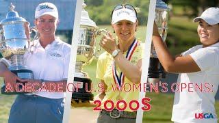 A U.S. Women's Open Decade: 2000s