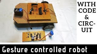 gesture controlled robot made at home [ with circuit diagram and code ]