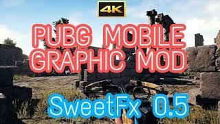 PUBG MOBILE GRAPHIC MODS SweetFx v0.5