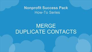 NPSP How-To Series: Merge Duplicate Contacts