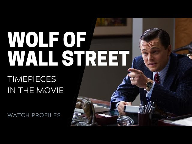 The Watches on The Wolf of Wall Street | SwissWatchExpo [Watch Collection]
