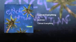 Cancel Everything
