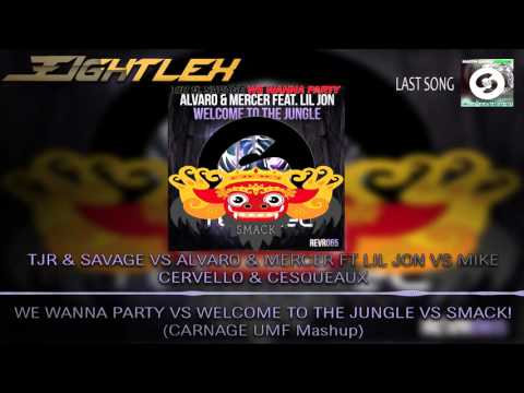 We Wanna Party vs Welcome To The Jungle vs SMACK! (CARNAGE UMF Mashup)