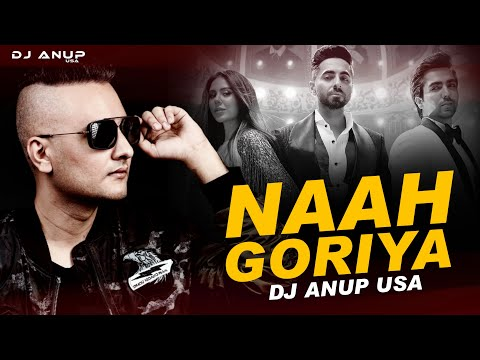 naah-goriye-(remix)-|-dj-anup-usa