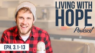 THE UNFOLDING PLAN   Ephesians 3:1-13   Living with Hope Podcast - Ep. 16