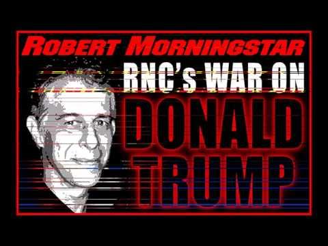 Robert Morningstar Republican National Committee At War With Donald Trump 3 21 16