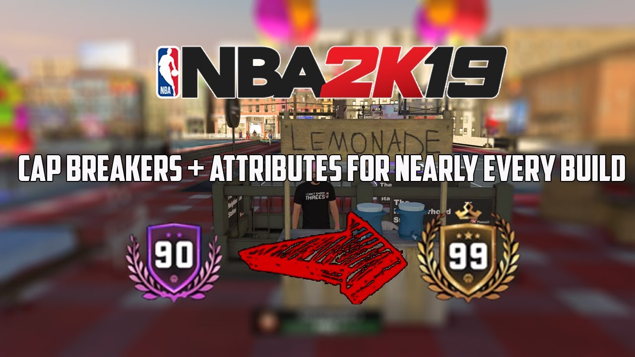NBA 2K19 Cap Breakers for nearly EVERY build from 90 - 99 OVR