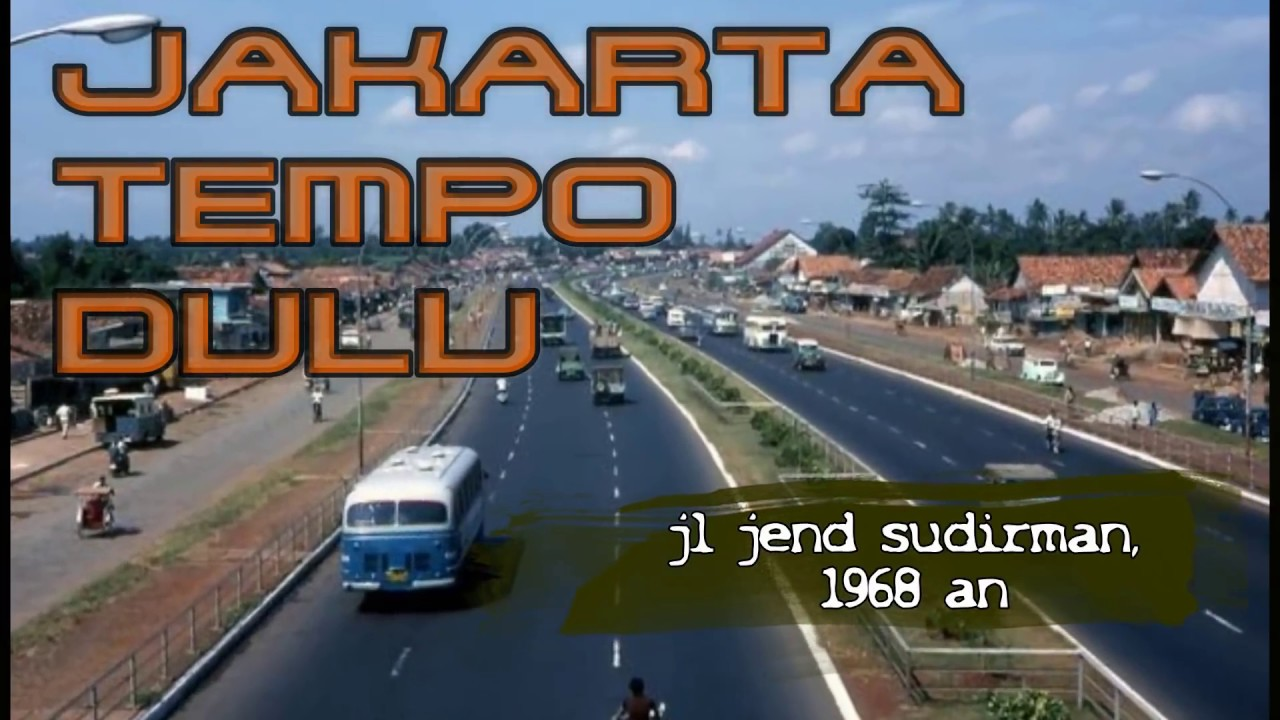 Jakarta Tempo Dulu 1870 Sampai 1970 Youtube