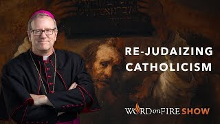 Re-Judaizing Catholicism