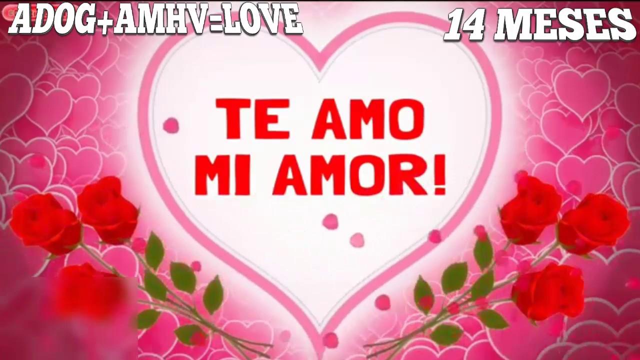 28 Meses Mi Amor: ¡Mi Amor! 14 Meses, Te Amo Gracias Por Todo...