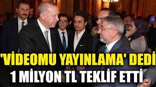 AKP'li başkan 'videomu yayınlama' dedi; 1 milyon TL teklif etti