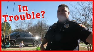 The POLICE Showed Up At Our House!!