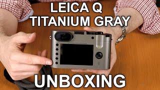 leica Q (Typ 116) Titanium Gray Unboxing