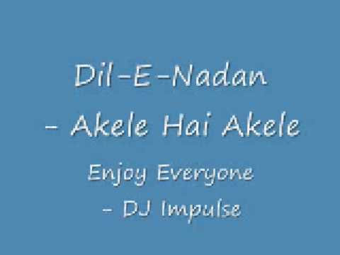 DJ Impulse - Dil-E-Nadan - Akele Hai Akele