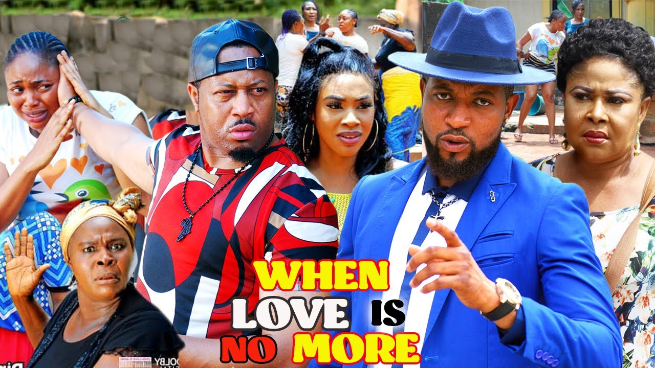 Download WHEN LOVE IS NO MORE 5&6 (NEW HIT MOVIE)  - MIKE EZURONYE 2021 LATEST NIGERIAN MOVIE