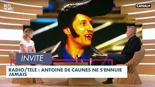 Radio/télé : Antoine de Caunes ne s'ennuie jamais - Bonsoir ! du 01/06  - CANAL+