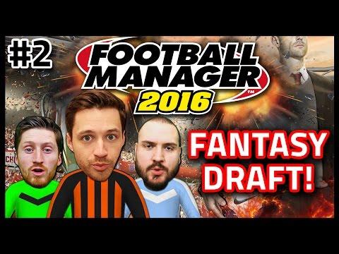 FANTASY DRAFT WITH TRUE GEORDIE & SEB #2 - FOOTBALL MANAGER 2016