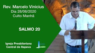 Salmo 20 -  Rev. Marcelo Vinicius   Dia 28-06-2020