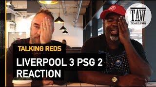 Liverpool 3 PSG 2: Reaction   TALKING REDS