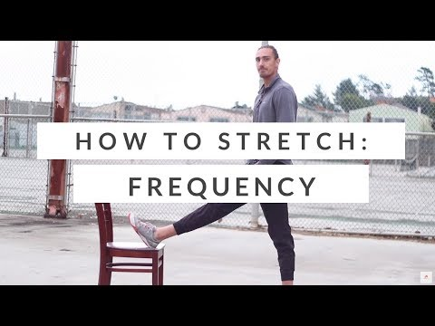 How to stretch basics: how often should you stretch?