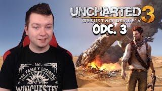 UNCHARTED 3: Oszustwo Drake'a #03 - Artefakt & Ucieczka