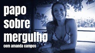 Papo Sobre Mergulho Ep.03 - Amanda Campos