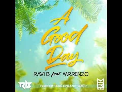 Ravi B feat. Mr. Renzo - A Good Day [2018]