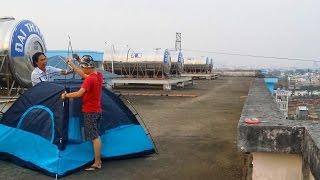 Cách dựng Lều và trải nghiệm ngủ ngoài trời trên sân thượng.