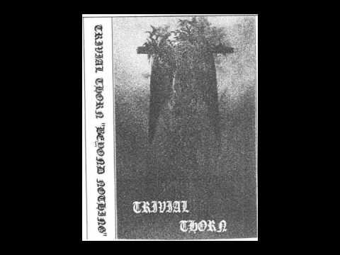Trivial Thorn - Beyond Nothing [Full demo]