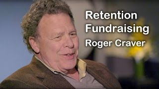 Retention Fundraising with Roger Craver