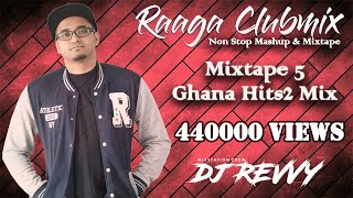 Mixtape 5 - Ghana Hits 2 || Remix By Dj Revvy