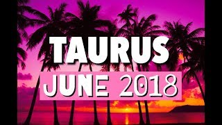 Taurus ♉️ June 2018 - It's Time To Decide!