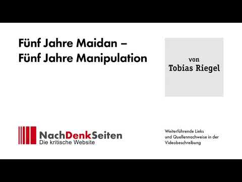 Fünf Jahre Maidan – Fünf Jahre Manipulation   Tobias Riegel   NachDenkSeiten-Podcast