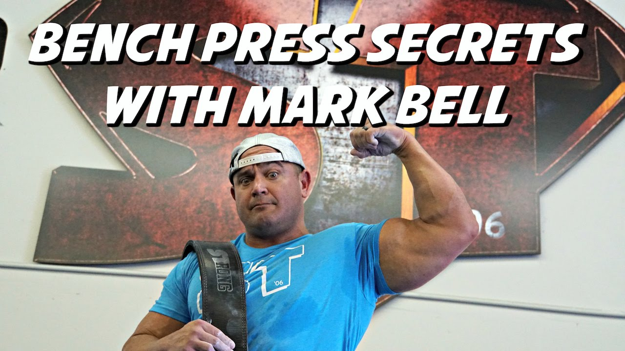 BENCH PRESS SECRETS WITH MARK BELL - YouTube
