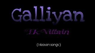 Galliyan : Full Lyrical HD Song - Ankit Tiwari - Movie: Ek Villain {Heaven Songs}