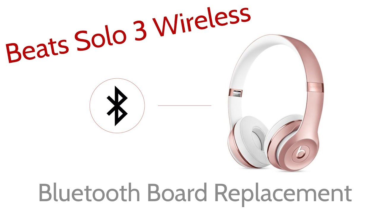 How To Repair Beats By Dre Solo 3 Wireless Bluetooth Board Replacement Joesge Youtube