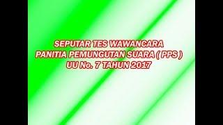 Video SEPUTAR TES WAWANCARA PPS DAN UU NO 7 TAHUN 2017 download MP3, 3GP, MP4, WEBM, AVI, FLV Mei 2018