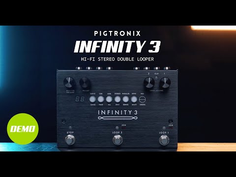 Pigtronix Infinity 3 | Hi-Fi Stereo Double Looper | Official Demo