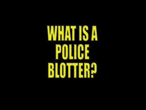 What is a Police blotter?