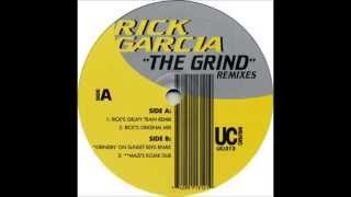 Rick Garcia - The Grind (Mazi
