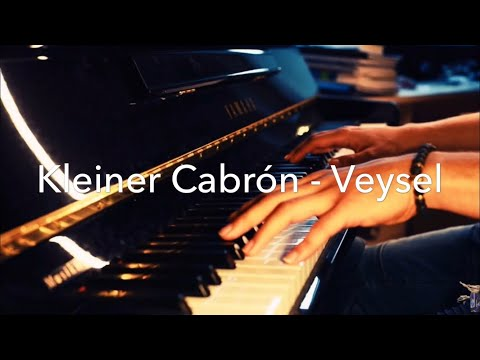 VEYSEL - KLEINER CABRÓN Piano cover (Full HD)