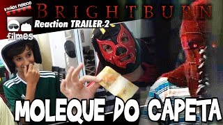 🎬 O Moleque é do CAPETA em Brightburn - Reaction Trailer 2 - Irmãos Piologo Filmes