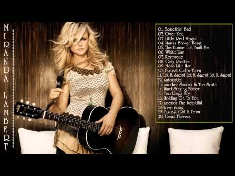 Miranda Lambert's Greatest Hits  -  The Best  Of Miranda Lambert  | HD/HQ