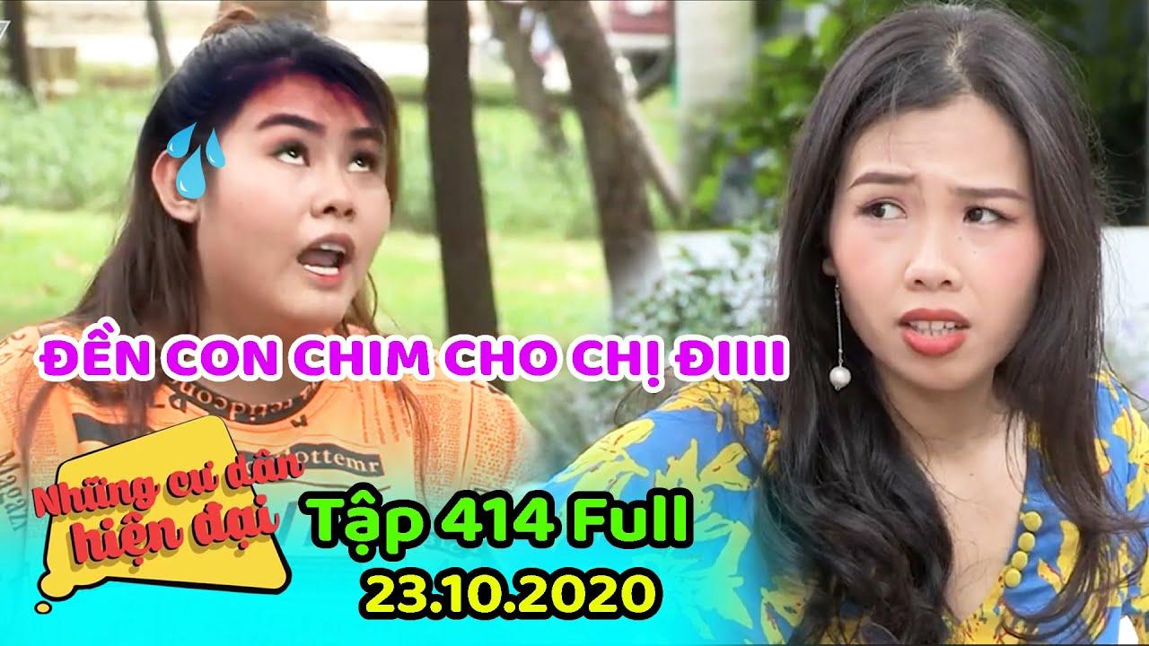 Những cư dân hiện đại - Tập 414 Full | Phim hài Việt Nam hiện đại 2020